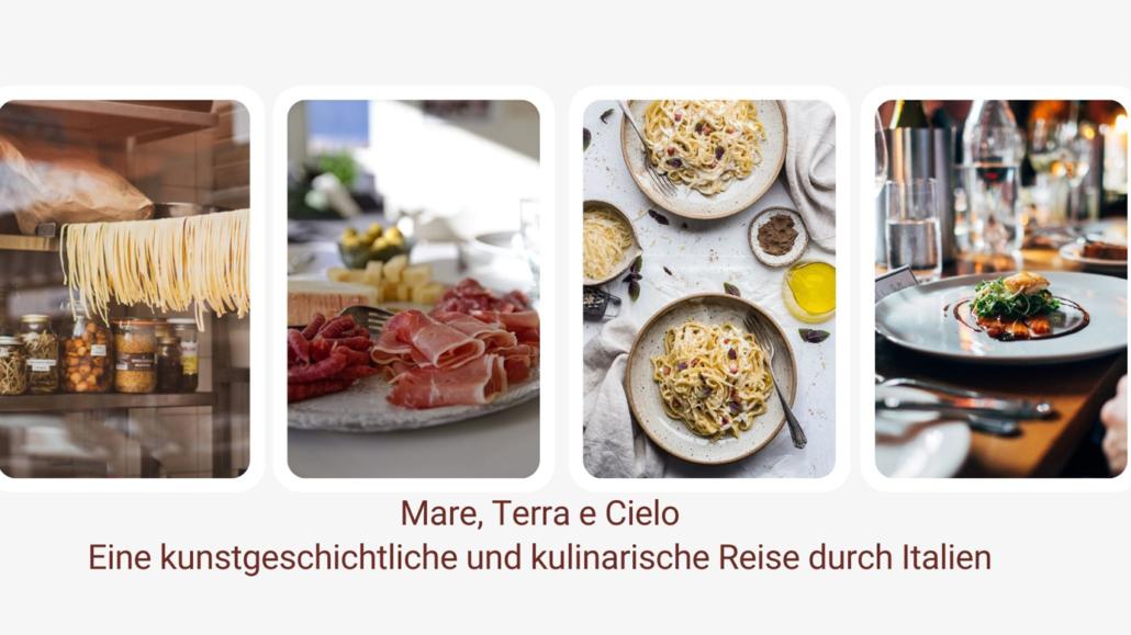 Mare, Terra e Cielo. Eine kunstgeschichtliche und kulinarische Reise durch Italien. KulturDinner