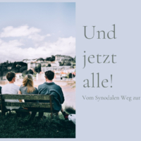 """Und jetzt alle! Vom Synodalen Weg zur """"Welt-Synode""""-Online-Akademieabend"""