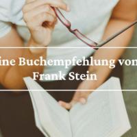Eine Buchempfehlung von Frank Stein