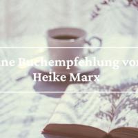 Eine Buchempfehlung von Heike Marx