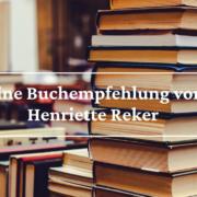 Eine Buchempfehlung von Henriette Reker