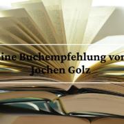 Eine Buchempfehlung von Prof. Dr. Jochen Golz