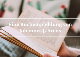 Eine Buchempfehlung von Johannes J. Arens