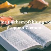 Eine Buchempfehlung von Prof. Dr. Stephan Clemens